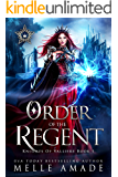Order of the Regent: a Why Choose Fantasy Romance (Knights of Valliere Book 1)