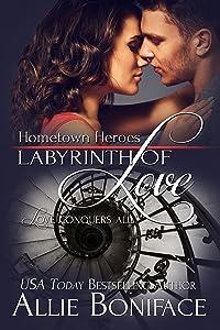 Labyrinth of Love (Hometown Heroes Series Book 3)