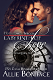 Labyrinth of Love (Hometown Heroes Series Book 3)