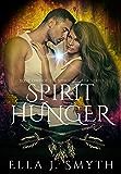 Spirit Hunger: Book One of the Spirit Walker Series