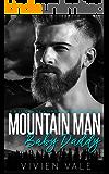 Mountain Man Baby Daddy: A Billionaire + Virgin Bride Romance