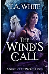 The Wind's Call (The Broken Lands Book 4) Kindle Edition