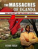 The Massacres of Uganda