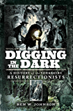 Digging in the Dark: A History of the Yorkshire Resurrectionists