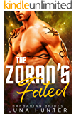 The Zoran's Fated (Scifi Alien Romance) (Barbarian Brides Book 4)