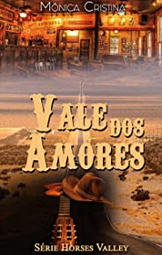 Vale dos amores (Horses Valley Livro 3)