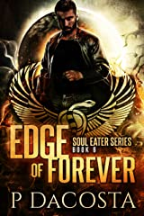 Edge of Forever (The Soul Eater Book 6) Kindle Edition