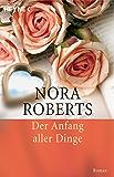 Der Anfang aller Dinge: Roman (Die Unendlichkeit der Liebe 3)
