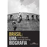 Brasil: uma biografia: Com novo pós-escrito (Portuguese Edition)