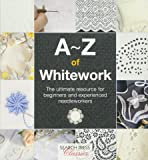 A-Z of Whitework (Search Press Classics) (A-Z of Needlecraft)
