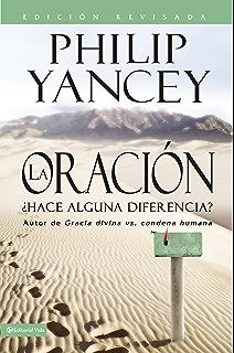 La Oración - Edición revisada: ¿Hace alguna diferencia? (Spanish Edition)