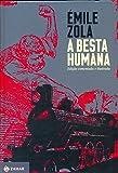 A Besta Humana - Coleção Clássicos Zahar