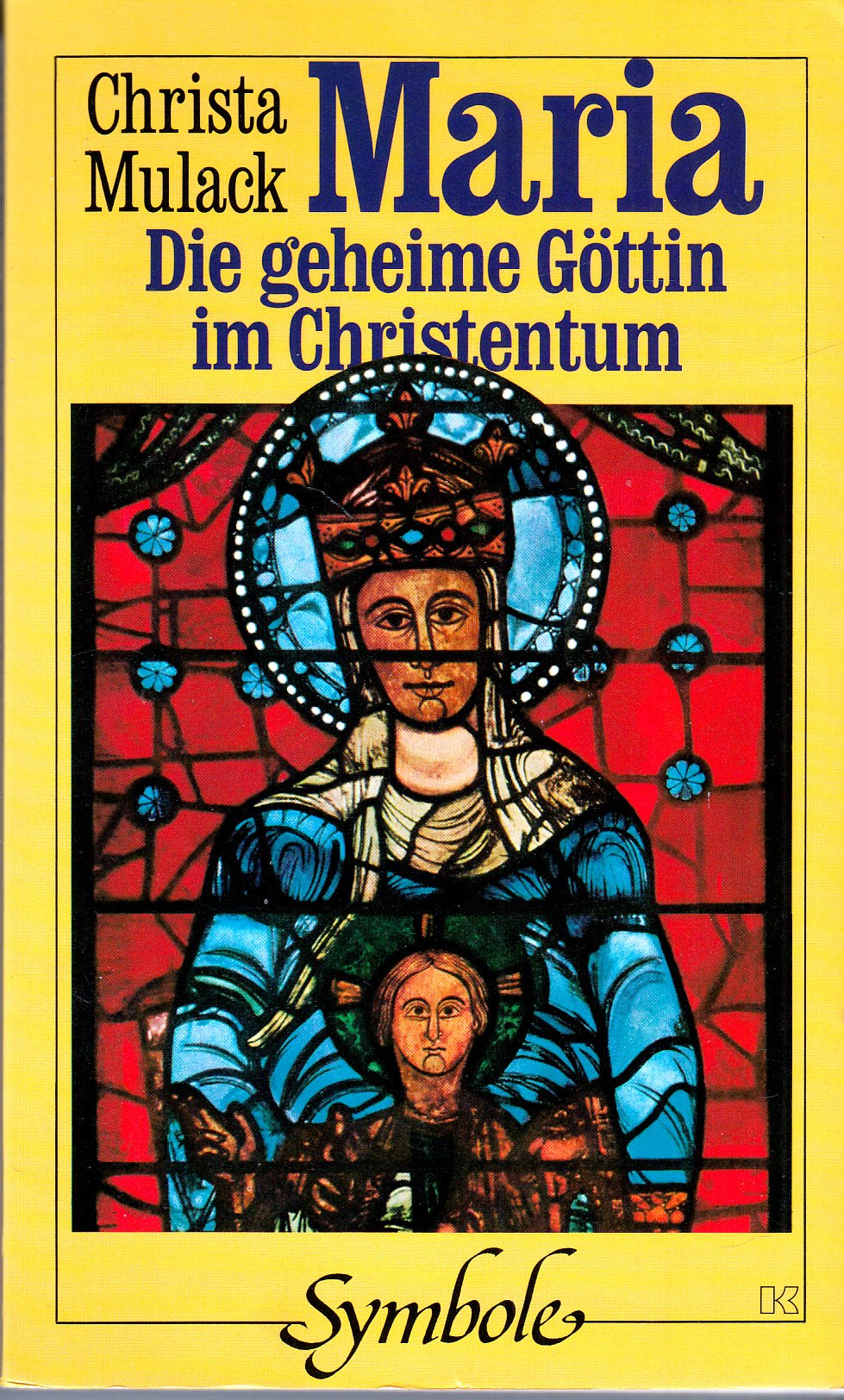 Maria. Die geheime Göttin im Christentum