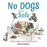 No Dogs on the Sofa: Perfect Pedigrees and Mischievous Mutts