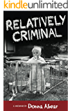 Relatively Criminal: A Memoir