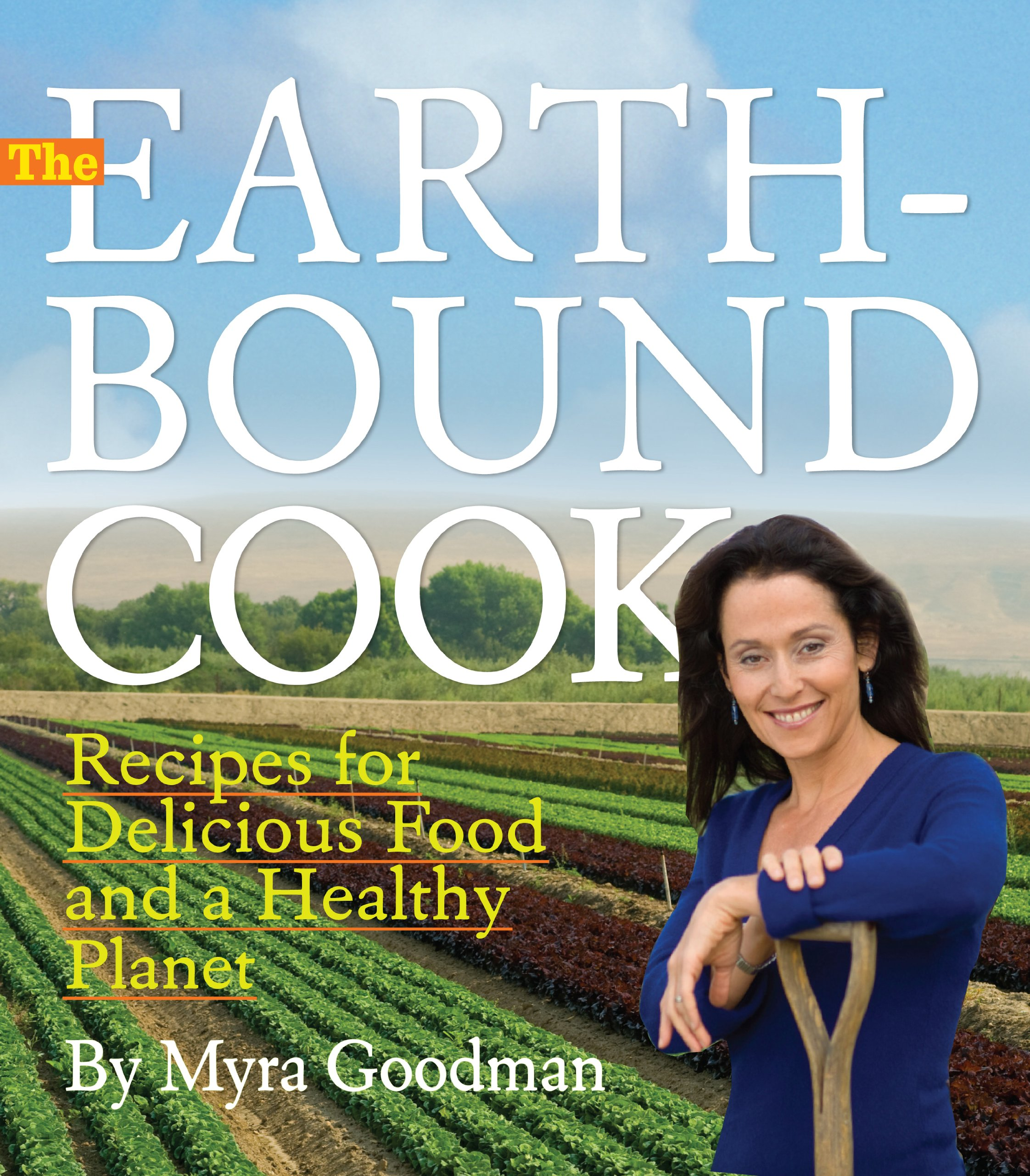 Read Online The Earthbound Cook: 250 Recipes for Delicious Food and a Healthy Planet pdf