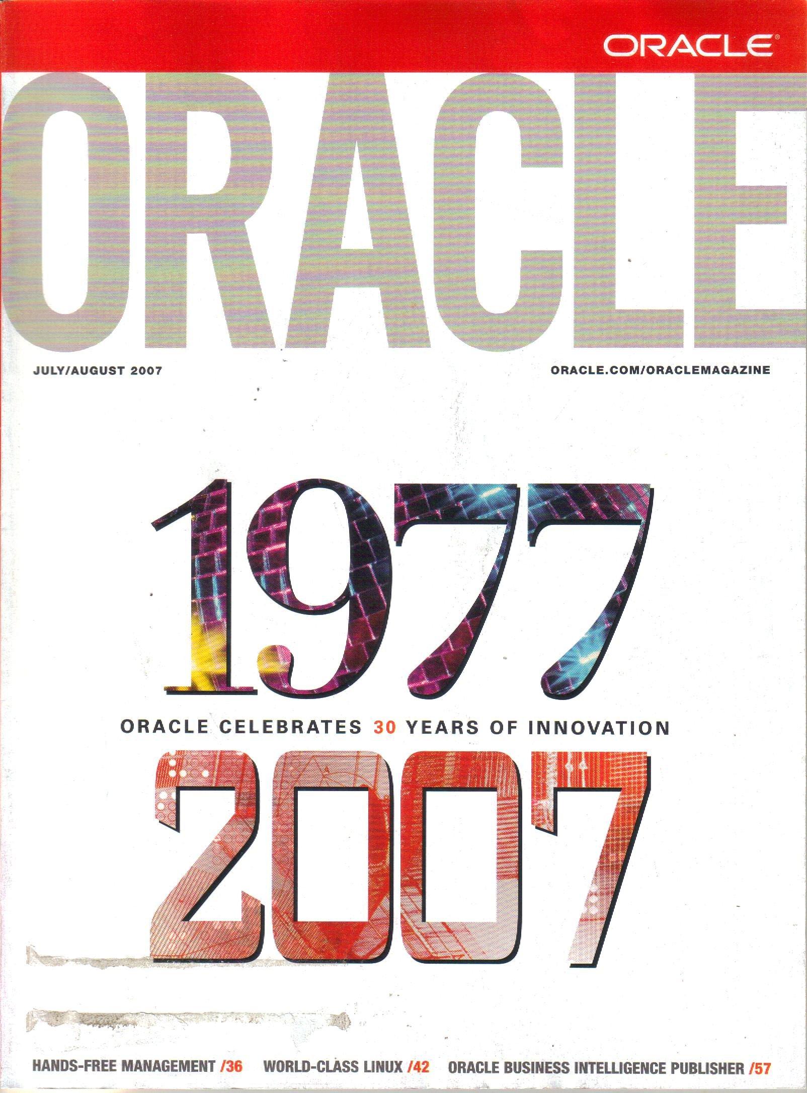 Oracle Magazine, July - August 2007 (Vol. 21, Issue 4): Tom Haunert, David  Baum, David A Kelley, Dr John Quackenbush, Dana Farber, Jesper Andersen,  Christo Kutrovsky, Thomas Kurian, MK Rizwan, Lucas Jellema,