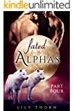 Fated for the Alphas: Part Four (BBW Werewolf Menage Paranormal Romance)