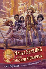 Nadya Skylung and the Masked Kidnapper Kindle Edition