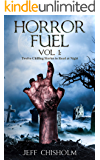 Horror Fuel Vol. 1: Twelve Chilling Stories to Read at Night