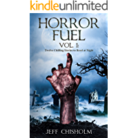 Horror Fuel Vol. 1: Twelve Chilling Stories to Read at Night book cover
