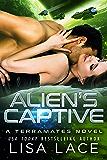 Alien's Captive: A Science Fiction Alien Warrior Romance (TerraMates Book 15)