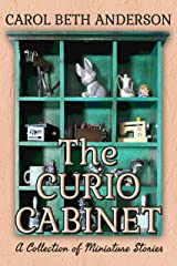 The Curio Cabinet: A Collection of Miniature Stories Kindle Edition