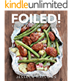 Foiled!: Easy, Tasty Tin Foil Meals