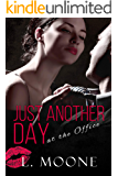 Just Another Day at the Office: A Steamy Quirky Romance (Undateables Book 1)
