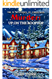 Murder: Up on the Rooftop (THE 12 MYSTERIES OF CHRISTMAS Book 4)