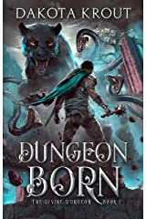 Dungeon Born (The Divine Dungeon Book 1) Kindle Edition