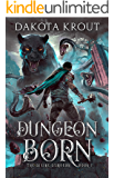 Dungeon Born (The Divine Dungeon Book 1)