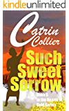 SUCH SWEET SORROW (HEARTS OF GOLD Book 5)