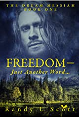 Freedom: – Just Another Word (Dream Messiah Book 1) Kindle Edition