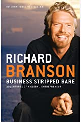 Business Stripped Bare: Adventures of a Global Entrepreneur Kindle Edition