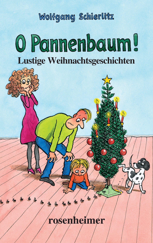 Lustige Weihnachtsgedichte Weihnachtsgeschichten.O Pannenbaum Lustige Weihnachtsgeschichten Amazon Co Uk Wolfgang