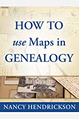How to Use Maps in Genealogy (One-Hour Genealogist Book 2) Kindle Edition