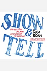 Show and Tell: How Everybody Can Make Extraordinary Presentations Paperback