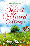 The Secret of Orchard Cottage: The feel-good number one bestseller