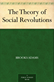 The Theory of Social Revolutions