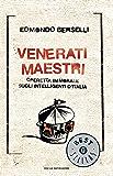 Venerati maestri: Operetta immorale sugli intelligenti d'Italia (Oscar bestsellers Vol. 1778)
