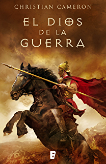 El Dios de la guerra: La historia de cómo Alejandro Magno conquistó el mundo (