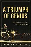A Triumph of Genius: Edwin Land, Polaroid, and