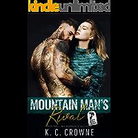 Mountain Man's Rival: A Small Town Mountain Man Romance (Mountain Men of Liberty Book 13)