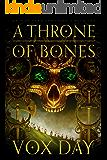 A Throne of Bones (Arts of Dark and Light Book 1)