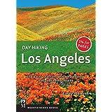 Day Hiking Los Angeles: City Parks / Santa Monica Mountains / San Gabriel Mountains