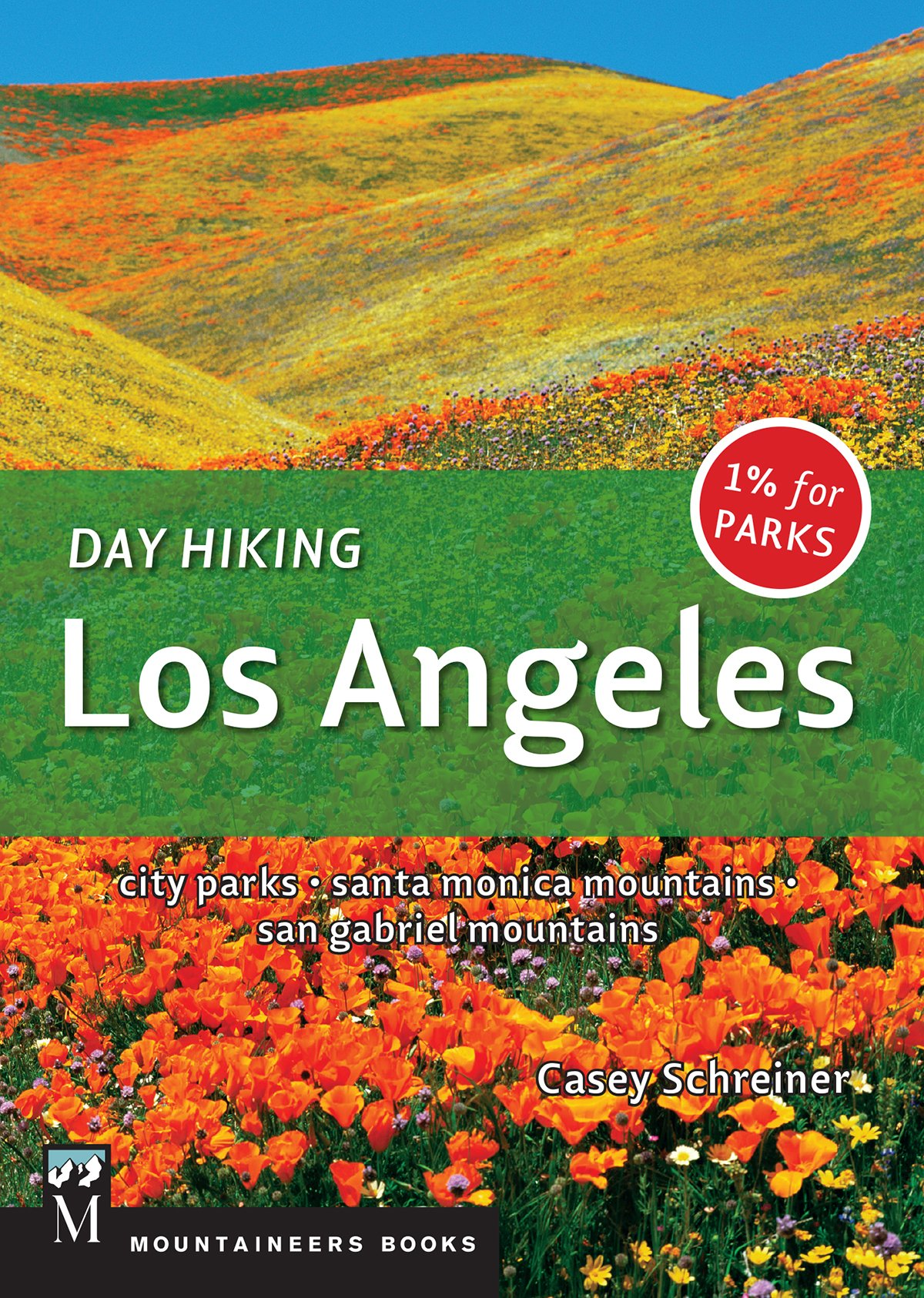 Day Hiking Los Angeles: City Parks, Santa Monica Mountains, San Gabriel Mountains