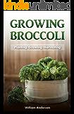 Broccoli Growing: Planting, Growing, Harvesting