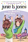 Junie B. Jones Is a Beauty Shop Guy (Junie B. Jones, No. 11)
