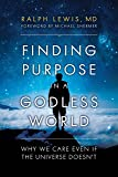 Finding Purpose in a Godless World: Why We Care Even If the Universe Doesn't